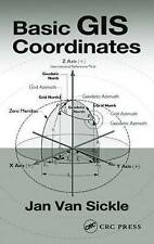 Basic GIS Coordinates, Van Sickle, Jan, Very Good, Hardcover