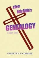 The Holy Bible's Genealogy: By Annette H F Cornish