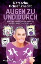 Augen zu und durch von Natascha Ochsenknecht (2018, Taschenbuch)