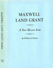 RARE MAXWELL LAND GRANT BY WM. KELEHER - 1942, 1ST ED.