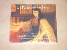 CD RARE / PIERRE BLUTEAU & MARIANA MONTALVO / LA PASION DE SOR JUANA / NEUF