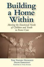 Building a Home Within: Meeting the Emotional Needs of Children And Yo-ExLibrary