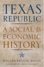 Fred H. and Ella Mae Moore Texas History Reprint Ser.: The Texas Republic : A...