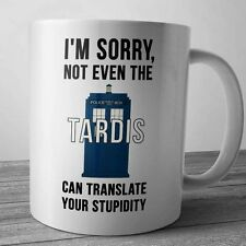 Doctor Who I'm Sorry The Tardis New Coffee Mug Tee Cup Birthday Gifts