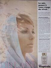 PUBLICITÉ 1967 ORLANE CRÈME VESPÉRALE POUR LE VISAGE AU RÉVEIL - ADVERTISING