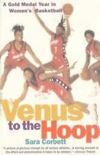 Venus to the Hoop : A Gold Medal Year in Women's Basketball