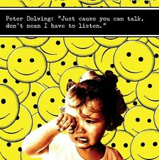 Peter Dolving - Just Cause You Can Talk Dont Mean I Have to Listen [New CD]