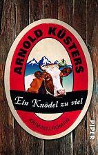 Küsters, Arnold - Ein Knödel zu viel: Kriminalroman
