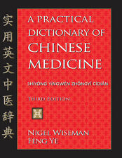 A Practical Dictionary of Chinese Medicine (3rd Edition, 2014) by Nigel Wiseman