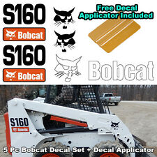 Bobcat S160 Skid Steer Set Vinyl Decal Sticker 5 PC SET + FREE DECAL APPLICATOR