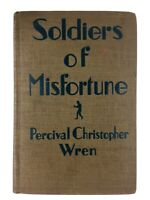 Soldiers Of Misfortune By Percival Christopher Wren 1929. Fifth Printing Vintage