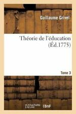 Sciences Sociales: Theorie de l'Education. Tome 3 by Guillaume Grivel and...