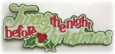 TWAS THE NIGHT BEFORE CHRISTMAS TITLE PREMADE PAPER PIECING 3D DIE CUT KIRA