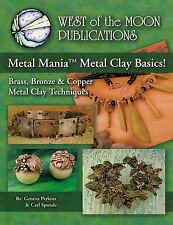 METAL MANIA Metal Clay Basics West of the Moon Publications Booklet PMC Art Clay