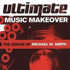 NEW Ultimate Music Makeover: The Songs of Michael W. Smith (Audio CD)