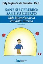 Sane Su Cerebro: Sane Su Cuerpo: Mas Historias de La Pandilla Interna (Paperback