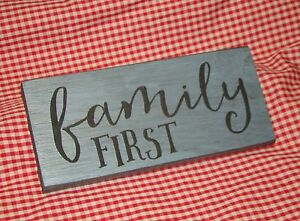 FAMILY FIRST ~Engraved Inspirational Country Sign Block Distressed
