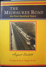 THE MILWAUKEE ROAD - ITS FIRST HUNDRED YEARS - BY: AUGUST DERLETH (PAPERBACK)