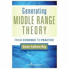 Generating Middle Range Theory: From Evidence to Practice Roy, Generating Middl