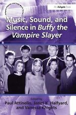 Ashgate Popular and Folk Music: Music Sound and Silence in Buffy the Vampire...
