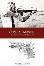 Combat Master - Sid Woodcock And Detonics: By Allen Chinn