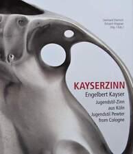 LIVRE/BOOK : KAYSERZINN - ETAIN ART NOUVEAU (engelbert kayser,jugendstil pewter