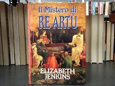 Il mistero di Re Artù - Elizabeth Jenkins - Euroclub (F76)