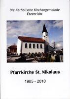Chronik Katholische Kirchengemeinde Etzenricht Pfarrkirche St.Nikolaus 1985-2010