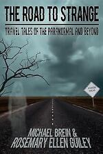 The Road to Strange: Travel Tales of the Paranormal and Beyond (Paperback or Sof