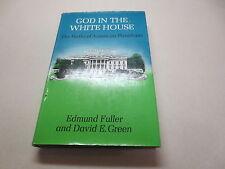 God in the White House The Faiths of American Presidents Edmund Fuller