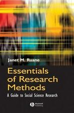 Essentials of Research Methods: A Guide to Social Science Research ~ Ruane, Jane