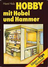 Hobby mit Hobel und Hammer, Ideen-Tips-Varianten für den Heimwerker, DDR 1987