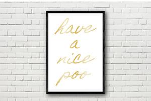 Have a Nice Poo Metallic Foil Funny Humorous Bathroom Toilet Loo Wall Art Print