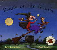 Room on the Broom, By Julia Donaldson&Axel Scheffler (creators of 'The Gruffalo)