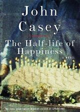 The Half-Life of Happiness by John Casey: Used