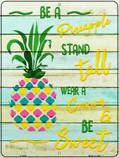 Be A Pineapple Stand Tall Wear A Crown And Be Sweet Funny Metal Sign