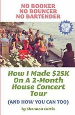 No Booker, No Bouncer, No Bartender: How I Made $25K on a 2-Month House...