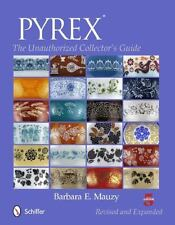 Pyrex: The Unauthorized Collector's Guide (Paperback or Softback)