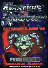 MASTERS OF HARDCORE Rave Flyer A4 8/6/96 Fundestrie Zaandam Netherlands Rare