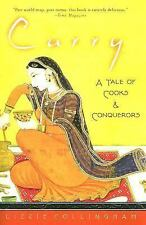 Curry: A Tale of Cooks and Conquerors: By Collingham, Lizzie