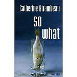 Catherine BIRAMBEAU - So what - 2006 - Broché