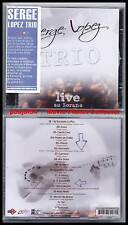 "SERGE LOPEZ TRIO ""Live au Sorano"" (CD) Latino 2008 NEUF"