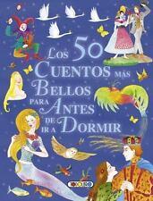 Mis Primeros Libros: Los 50 Cuentos Mas Bellos para Antes de Ir a Dormir by...