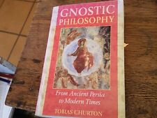 Gnostic Philosophy : From Ancient Persia to Modern Times by Tobias Churton 2005