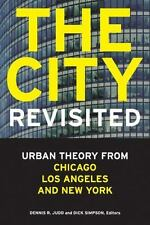 The City, Revisited: Urban Theory from Chicago, Los Angeles, and New York by