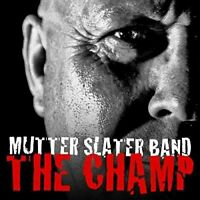 Mutter Slater Band - Champ [CD]