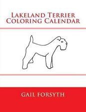 Lakeland Terrier Coloring Calendar by Gail Forsyth (2015, Paperback)