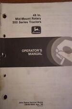 "JOHN DEERE OPERATOR'S MANUAL 46"" MID MOUNT ROTARY 300 SERIES TRACTORS"