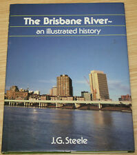 The Brisbane River An Illustrated History By J.G Steele
