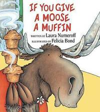 USED (VG) If You Give a Moose a Muffin by Laura Numeroff